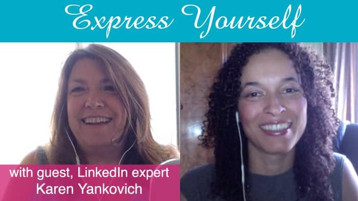 Express Yourself Series: With LinkedIn Expert, Karen Yankovich