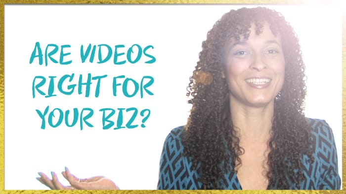 Are Videos Right for YOUR Biz?
